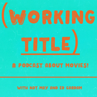 Working Title Podcast podcast