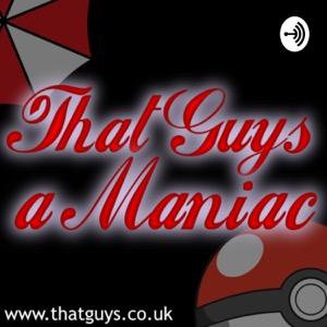That Guy's a Maniac...
