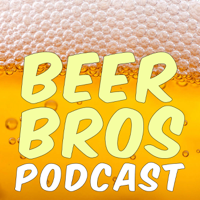 Beer Bros Podcast podcast