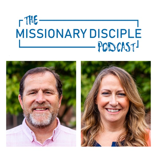 The Missionary Disciple Podcast