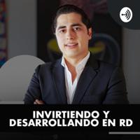 INVIRTIENDO Y DESARROLLANDO EN RD podcast