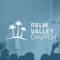 Palm Valley Church Podcast podcast