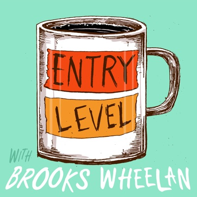 Entry Level with Brooks Wheelan