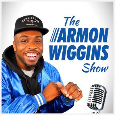 The thearmonwigginsshow's Podcast:thearmonwigginsshow