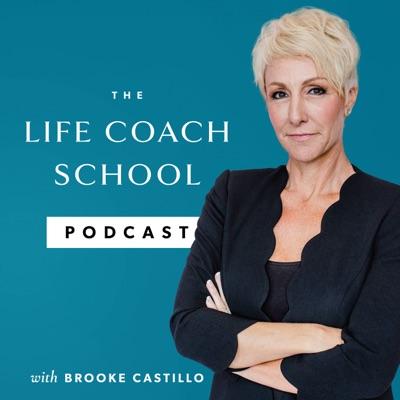 The Life Coach School Podcast:Brooke Castillo
