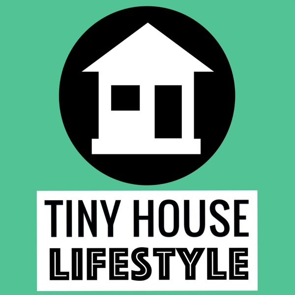 Tiny House Lifestyle Podcast podcast show image