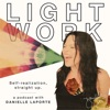 LIGHT WORK : A podcast with Desire Map author, Danielle LaPorte artwork