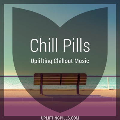 Chill Pills - Uplifting Chillout Music