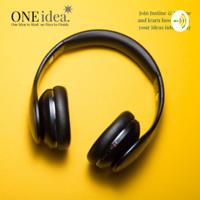 ONE idea. podcast