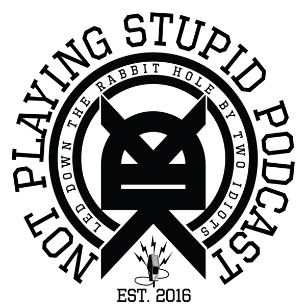 Not Playing Stupid Podcast