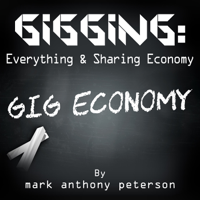 Gigging: Everything & Sharing Economy podcast