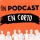 Un Podcast en Corto