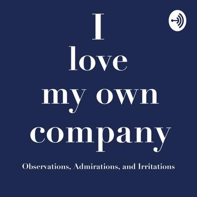 I Love My Own Company