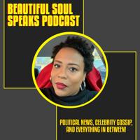 Beautiful Soul Speaks Podcast podcast