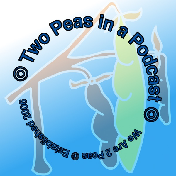 We Are 2 Peas: Two Peas in a Podcast