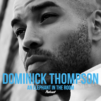 Dominick Thompson, An Elephant In The Room Podcast podcast