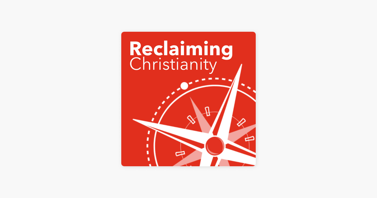 Reclaiming Christianity on Apple Podcasts