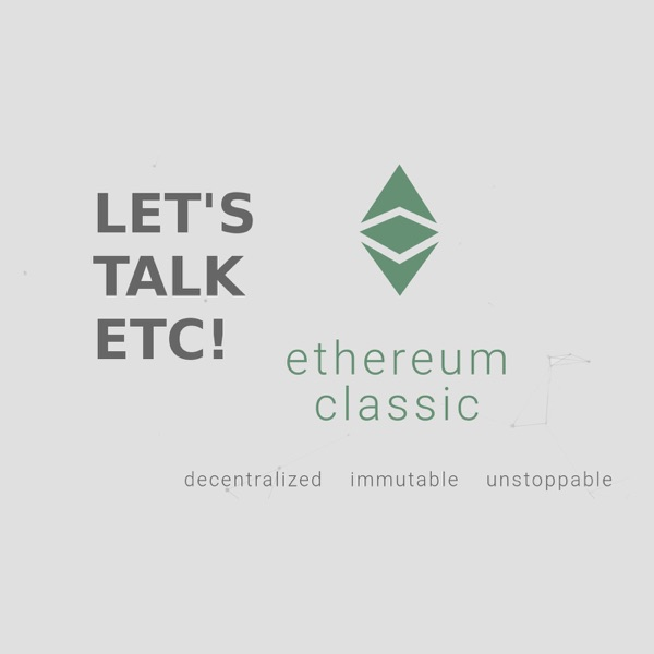 Let's Talk ETC! - Ethereum Classic