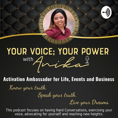 Your Voice; Your Power with Anika