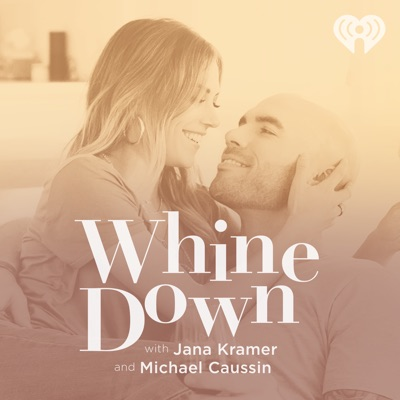 Whine Down with Jana Kramer and Michael Caussin:iHeartRadio