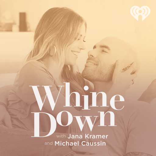 Cover image of Whine Down with Jana Kramer and Michael Caussin