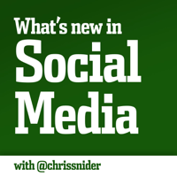 What's New in Social Media Podcast podcast