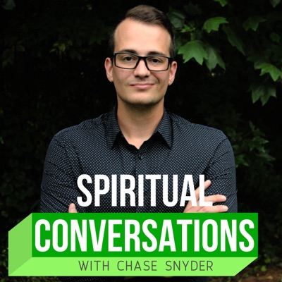 Spiritual Conversations with Chase Snyder