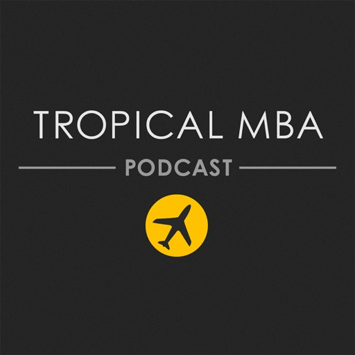 Cover image of The Tropical MBA Podcast - Entrepreneurship, Travel, and Lifestyle