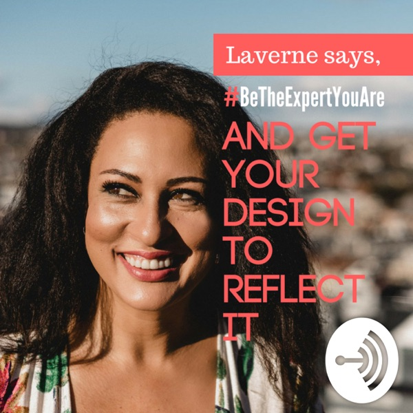 Laverne says, #BeTheExpertYouAre with help from your own Design Strategist