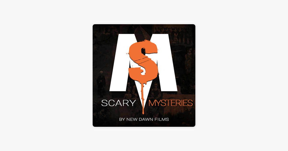 Scary Mysteries on Apple Podcasts