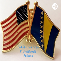 Bosnian American Professionals Podcast podcast