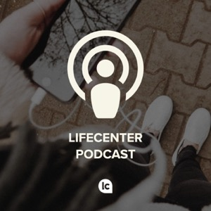 Lifecenter Church Podcast