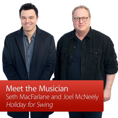 Seth MacFarlane and Joel McNeely: Meet the Musician:Apple