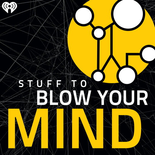 Cover image of Stuff To Blow Your Mind