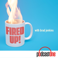 Fired Up with Brad Jenkins podcast