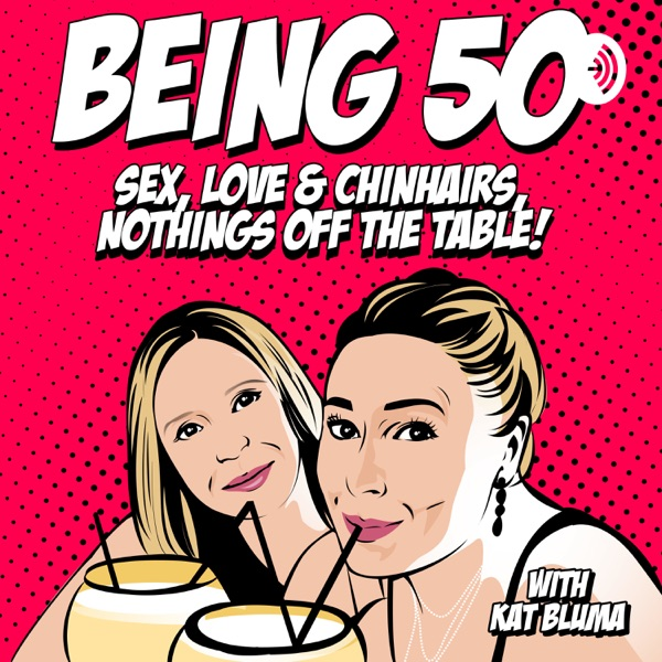 Being 50: Sex, Love & Chinhairs, Nothing is off the table!