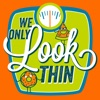 We Only LOOK Thin artwork