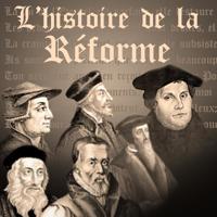 Histoire de la Réforme podcast