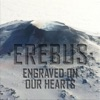 Erebus Engraved On Our Hearts