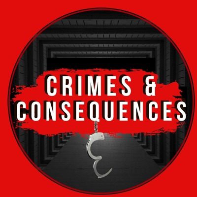 Crimes & Consequences - Hardcore True Crime