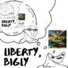 Liberty, Bigly artwork