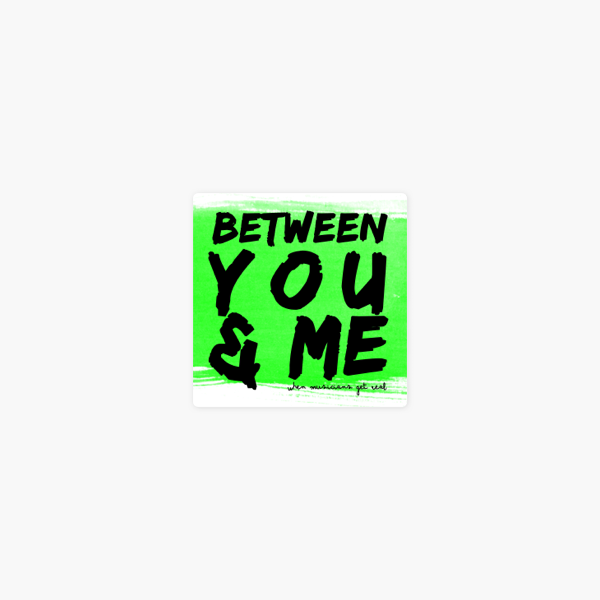 Between You & Me Podcast on Apple Podcasts