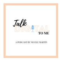 Talk Digital To Me Podcast podcast