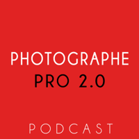 Podcast Photographe Pro 2.0
