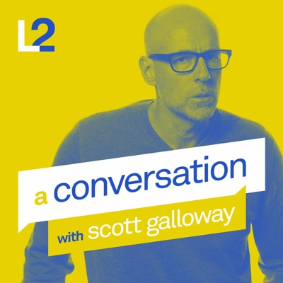 A Conversation with Scott Galloway:L2 inc.
