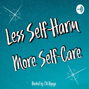 Less Self-Harm; More Self-Care