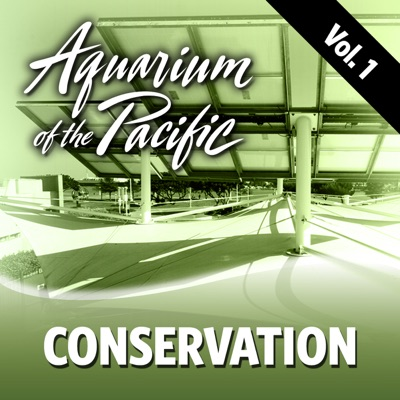 Conservation Vol. 1:aquarium of the pacific