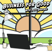 Business for Good Podcast podcast
