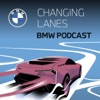 The BMW Podcast | Changing Lanes artwork