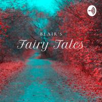 Blair's Fairy Tales podcast